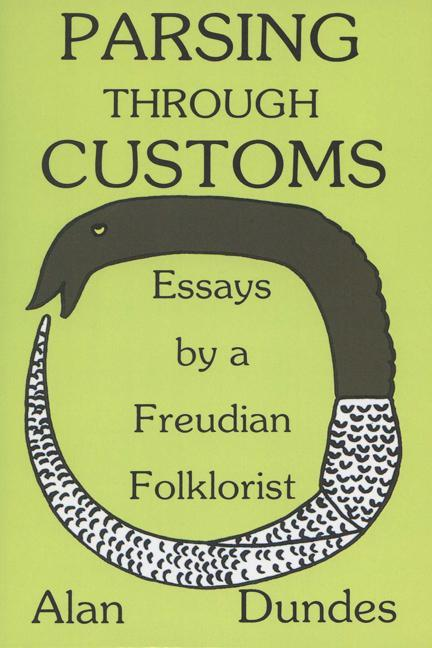 Parsing Through Customs: Essays by a Freudian Folklorist als Taschenbuch