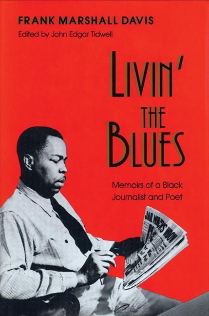 Livin' the Blues: Memoirs of a Black Journalist and Poet als Taschenbuch