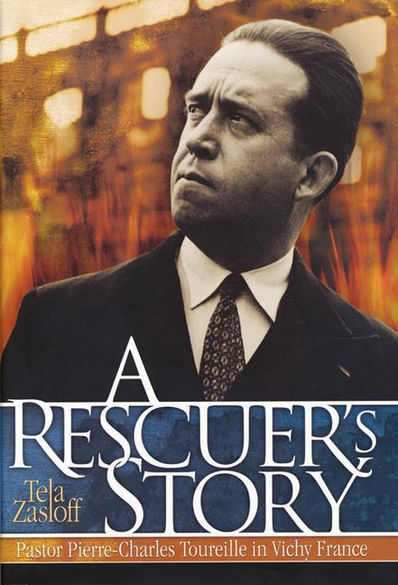 A Rescuer's Story: Pastor Pierre-Charles Toureille in Vichy France als Buch