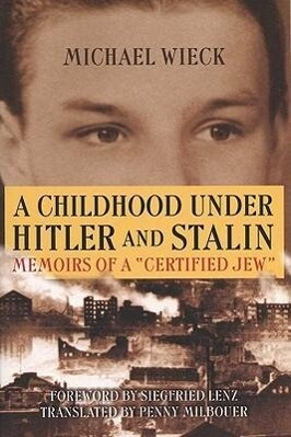 Childhood Under Hitler and Stalin: Memoirs of a 'certified' Jew als Taschenbuch