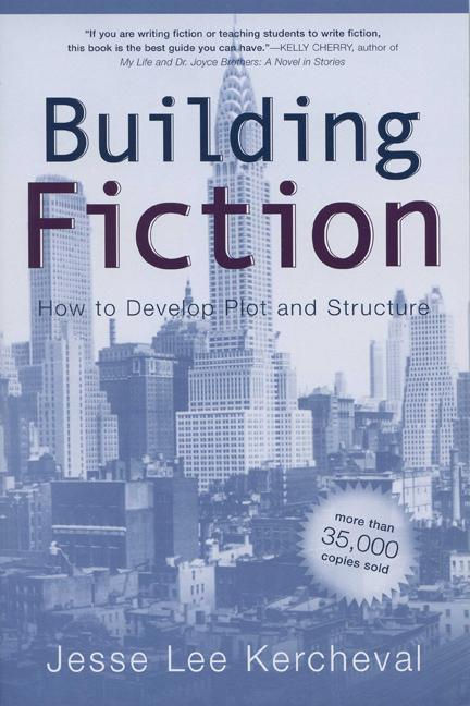 Building Fiction: How to Develop Plot and Structure als Taschenbuch
