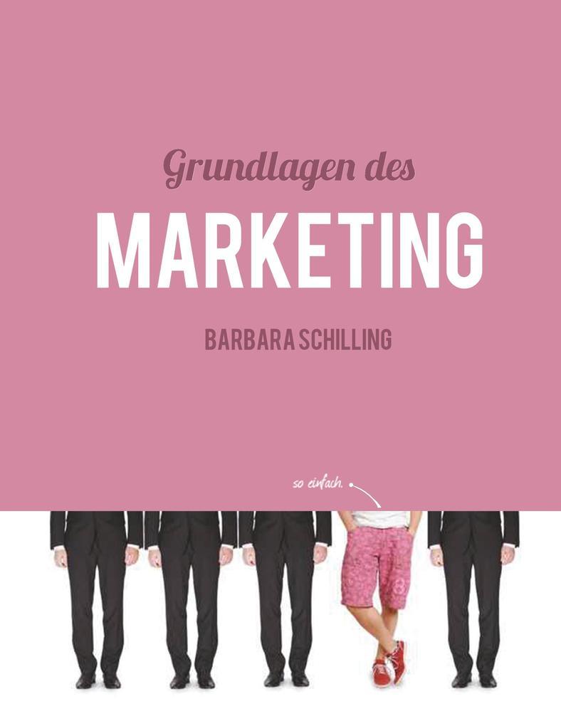 Grundlagen des Marketing als eBook von Barbara Schilling