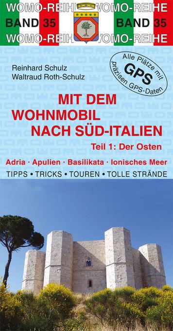 Mit dem Wohnmobil nach Süditalien als eBook von Reinhard Schulz, Waltraud Roth-Schulz