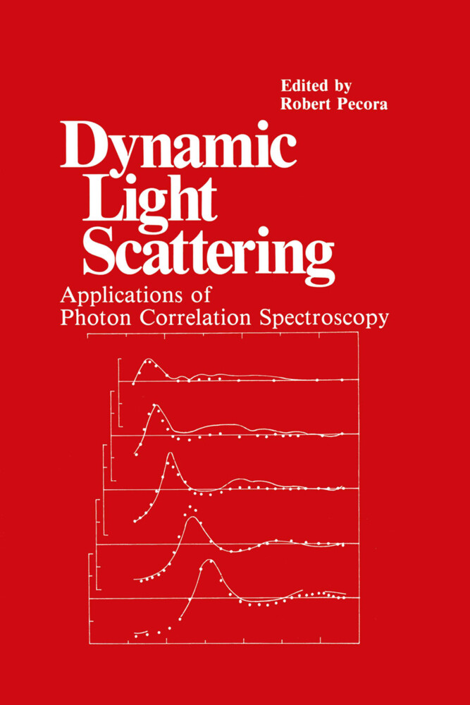 Dynamic Light Scattering: Applications of Photon Correlation Spectroscopy als Buch
