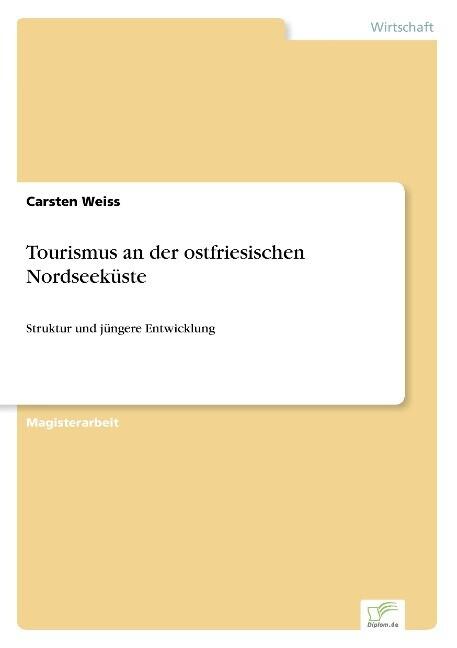 Tourismus an der ostfriesischen Nordseeküste als Buch