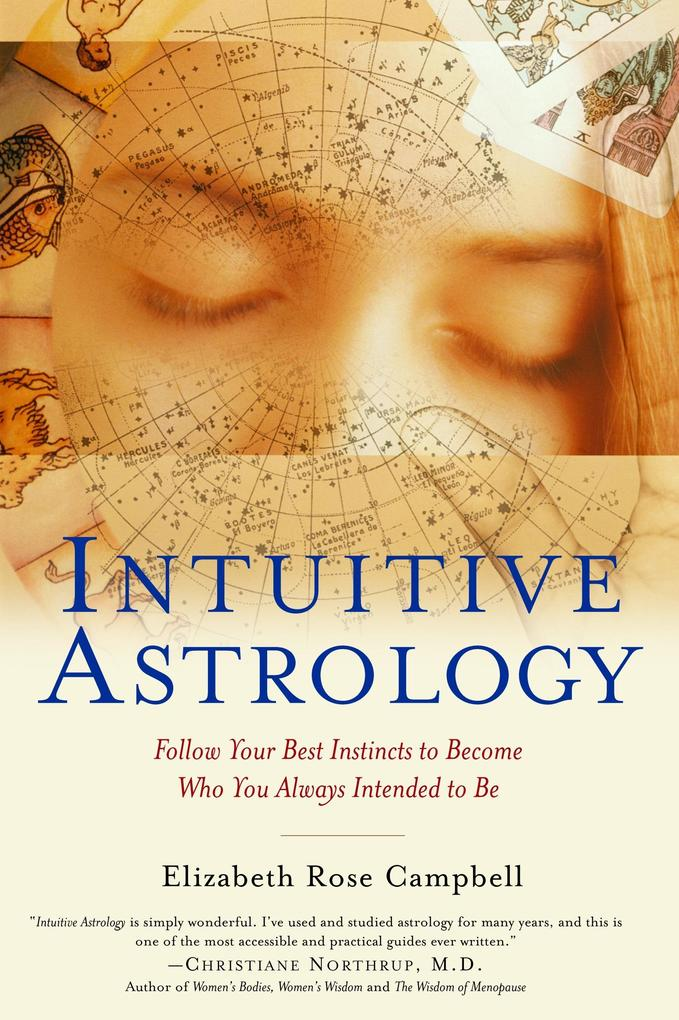 Intuitive Astrology: Follow Your Best Instincts to Become Who You Always Intended to Be als Taschenbuch