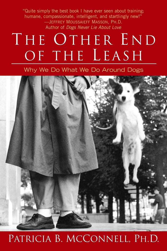 The Other End of the Leash: Why We Do What We Do Around Dogs als Taschenbuch