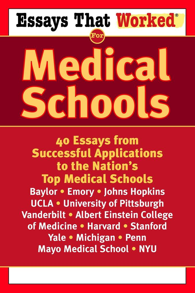 Essays That Worked for Medical Schools: 40 Essays That Helped Students Get Into the Nation's Top Medical Schools als Taschenbuch