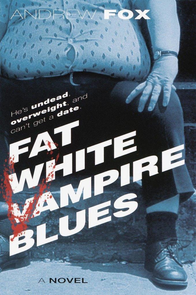Fat White Vampire Blues als Taschenbuch