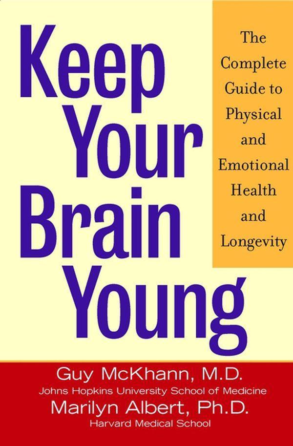 Keep Your Brain Young: The Complete Guide to Physical and Emotional Health and Longevity als Buch