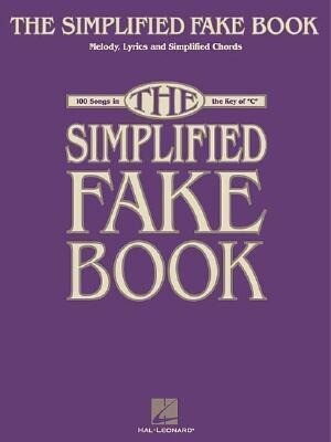 "The Simplified Fake Book: 100 Songs in the Key of ""C"" als Taschenbuch"
