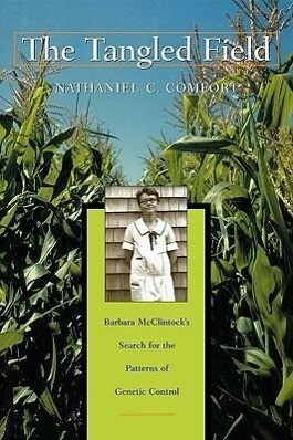 The Tangled Field: Barbara McClintock's Search for the Patterns of Genetic Control als Taschenbuch