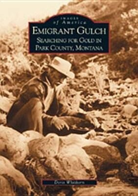 Emigrant Gulch:: Searching for Gold in Park County als Taschenbuch