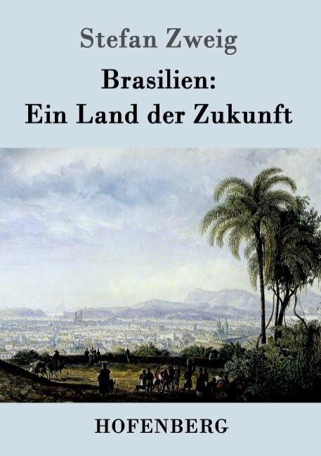 Brasilien: Ein Land der Zukunft als Buch