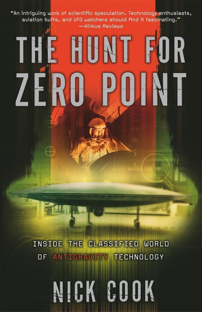 The Hunt for Zero Point: Inside the Classified World of Antigravity Technology als Taschenbuch
