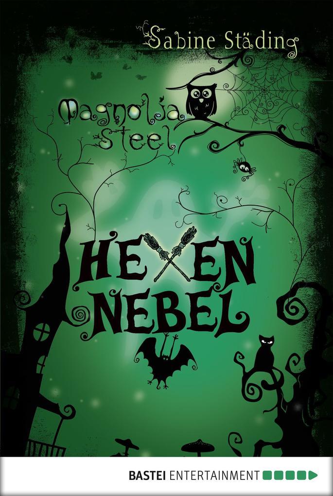Magnolia Steel - Hexennebel als eBook von Sabine Städing, Sabine Städing