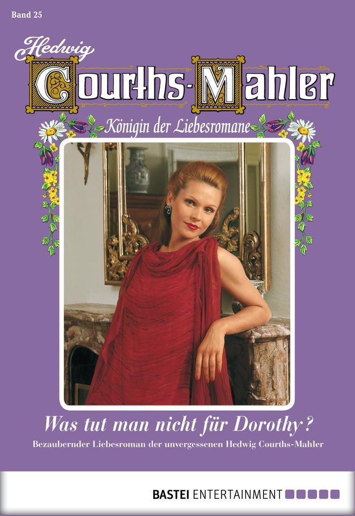 Hedwig Courths-Mahler - Folge 025 als eBook von Hedwig Courths-Mahler