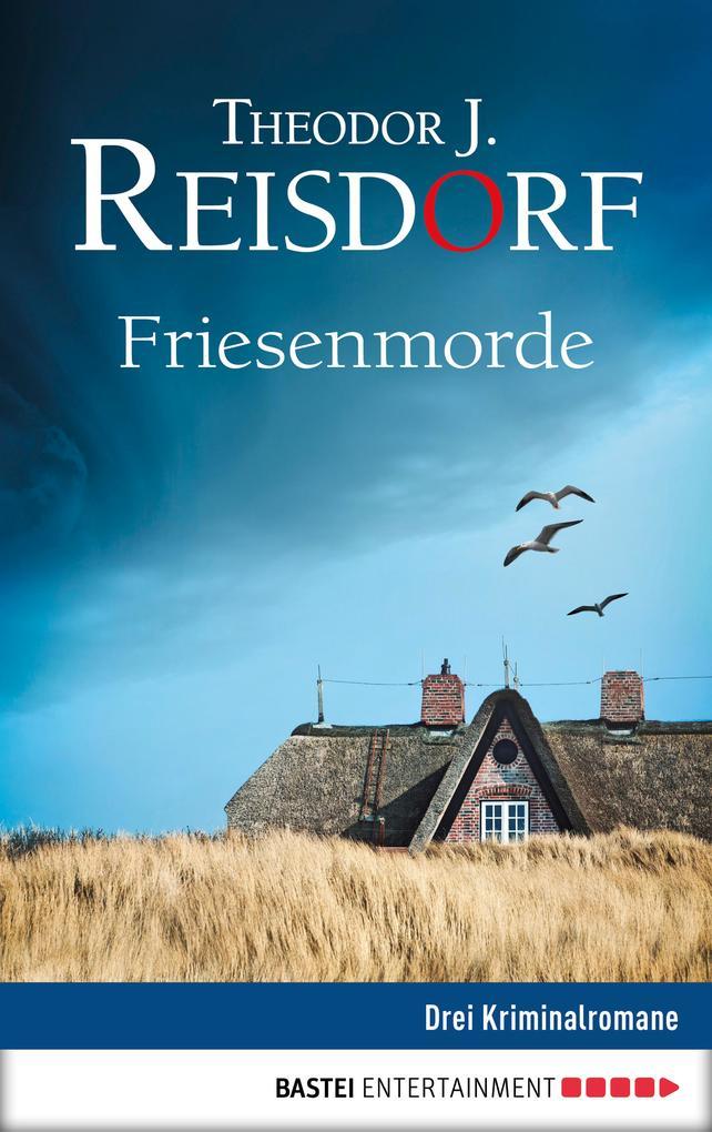 Friesen-Morde als eBook von Theodor J. Reisdorf