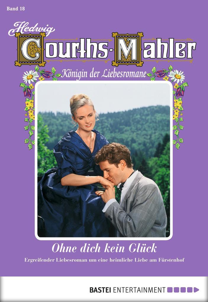 Hedwig Courths-Mahler - Folge 018 als eBook von Hedwig Courths-Mahler