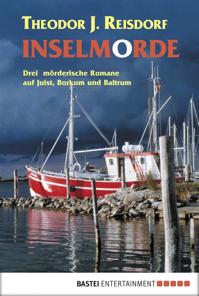 Inselmorde als eBook von Theodor J. Reisdorf, Theodor J. Reisdorf