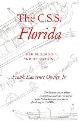 The C.S.S. Florida: Her Building and Operations als Taschenbuch