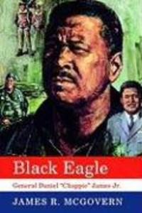 "Black Eagle: General Daniel ""chappie"" James Jr. als Taschenbuch"