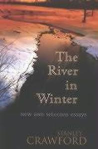 The River in Winter: New and Selected Essays als Buch