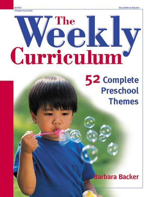 The Weekly Curriculum: 52 Complete Preschool Themes als Taschenbuch