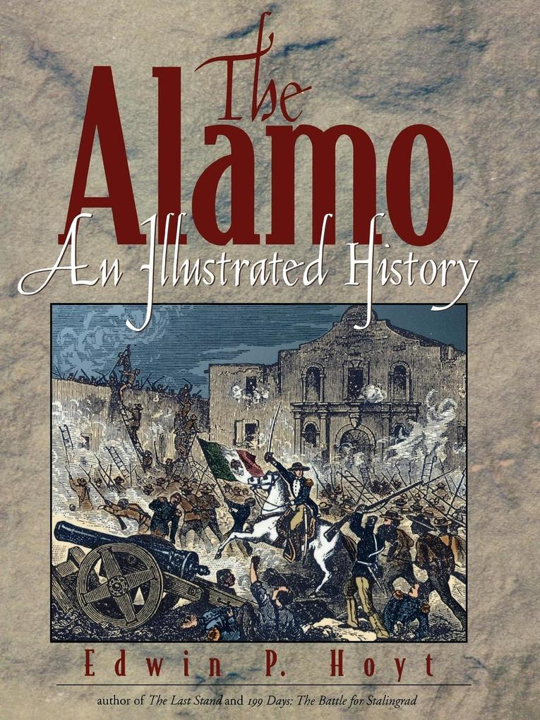 The Alamo: An Illustrated History als Taschenbuch