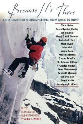 Because It's There: A Celebration of Mountaineering from 200 B.C. to Today als Taschenbuch
