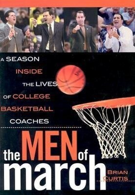 The Men of March: A Season Inside the Lives of College Basketball Coaches als Buch
