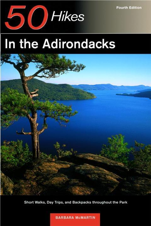 50 Hikes in the Adirondacks: Short Walks, Day Trips, and Backpacks Throughout the Park als Taschenbuch