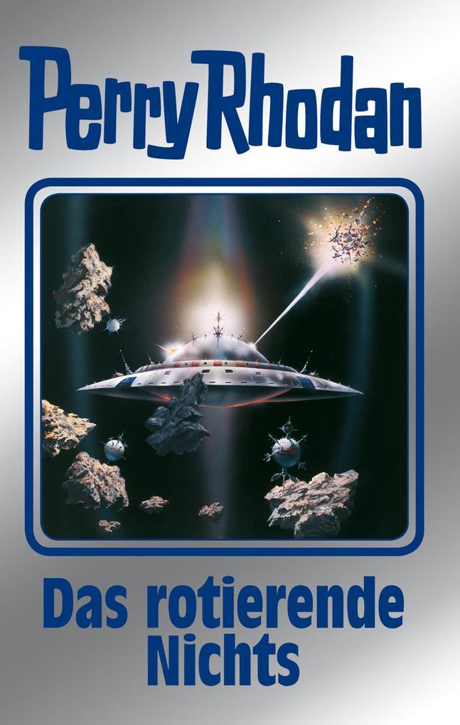 Perry Rhodan 128: Das rotierende Nichts (Silberband) als eBook von Horst Hoffmann, William Voltz, H. G. Francis, Kurt Ma