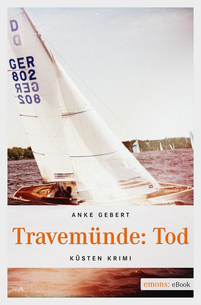 Travemünde: Tod als eBook von Anke Gebert
