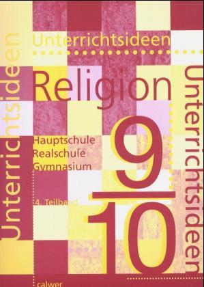 Unterrichtsideen Religion. 9./10. Schuljahr. 4. Teilband als Buch