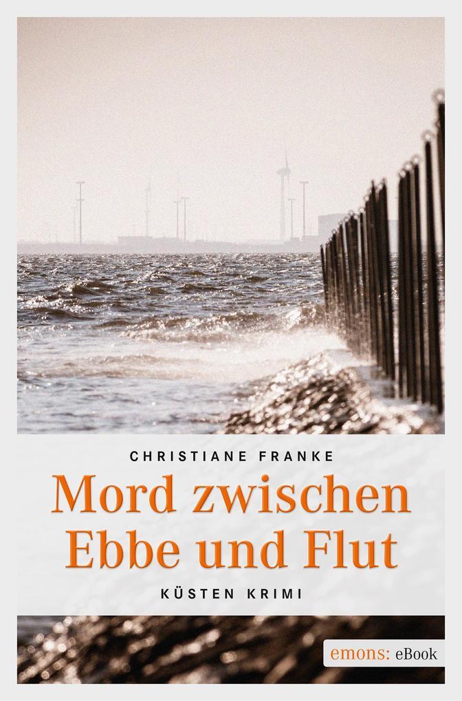 Mord zwischen Ebbe und Flut als eBook von Christiane Franke