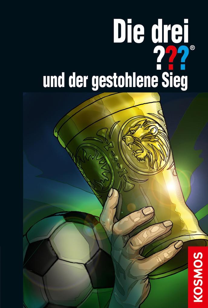 Die drei ??? und der gestohlene Sieg (drei Fragezeichen) als eBook von Marco Sonnleitner