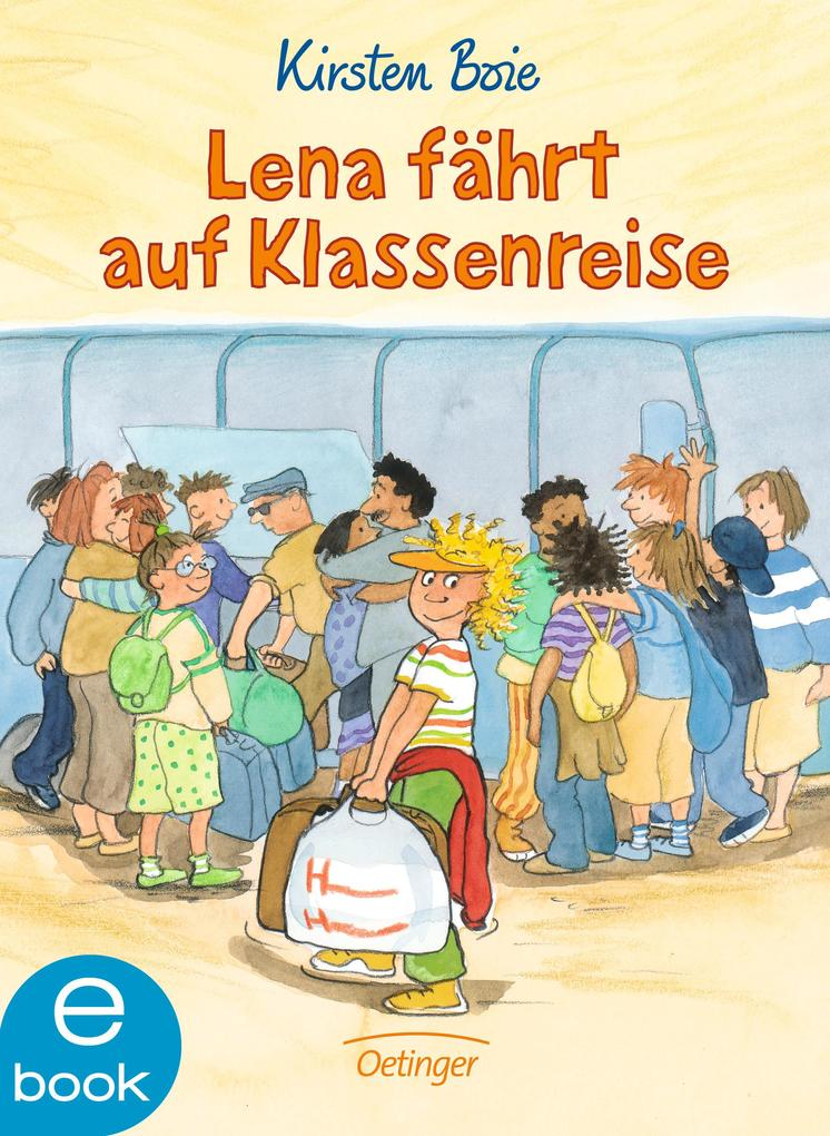 Lena fährt auf Klassenreise als eBook von Kirsten Boie