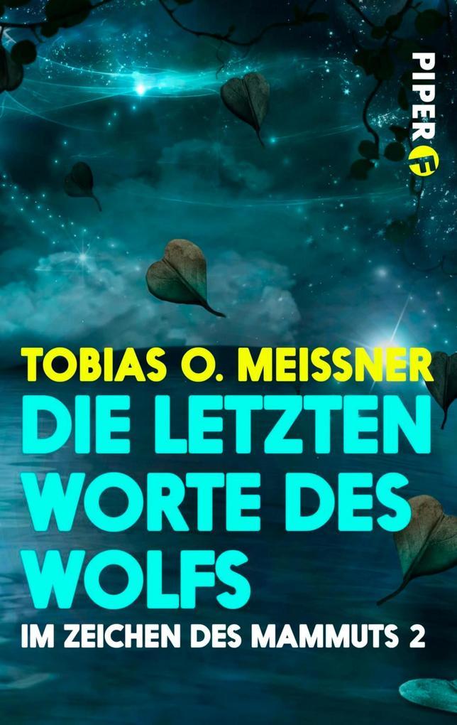 Die letzten Worte des Wolfs als eBook von Tobias O. Meißner