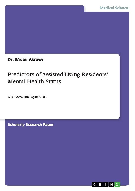 Predictors of Assisted-Living Residents´ Mental Health Status als Buch von Dr. Widad Akrawi