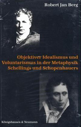 ' Objektiver Idealismus' und ' Voluntarismus' in der Metaphysik Schellings und Schopenhauers als Buch
