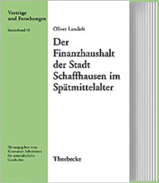 Der Finanzhaushalt der Stadt Schaffhausen im Spätmittelalter als Buch