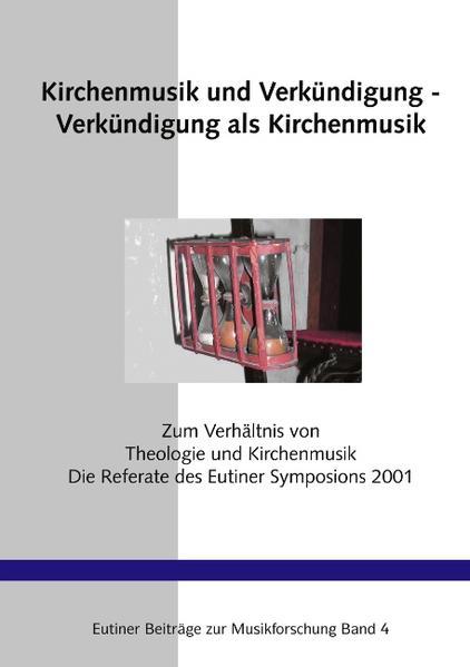 Kirchenmusik und Verkündigung - Verkündigung als Kirchenmusik als Buch