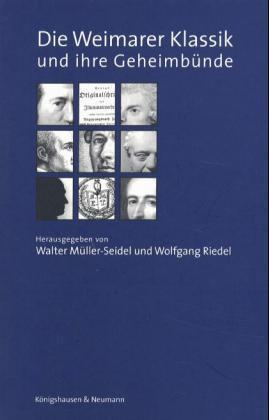Die Weimarer Klassik und ihre Geheimbünde als Buch