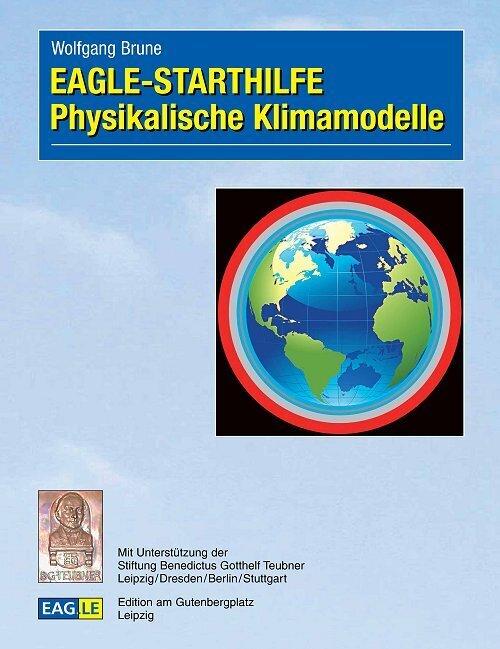 EAGLE - STARTHILFE Physikalische Klimamodelle als Buch