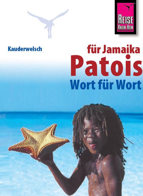 Kauderwelsch Sprachführer Patois für Jamaica. Wort für Wort als Buch