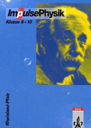 Impulse Physik 8-10. Neubearbeitung. Schülerbuch. Rheinland-Pfalz als Buch