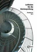 Leitfaden für die Meisterprüfung. Metallbauer 1 als Buch