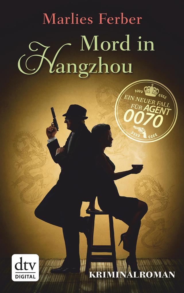 Null-Null-Siebzig, Mord in Hangzhou als eBook von Marlies Ferber