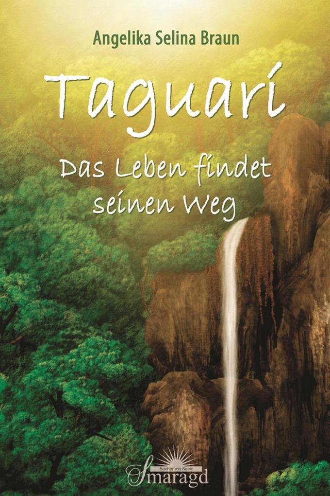 Taguarí als eBook von Angelika Selina Braun